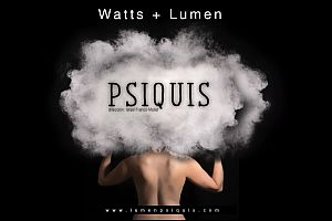 WATTS AND LUMEN: Psiquis